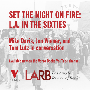 Set the Night on Fire: L.A. in the Sixties Virtual Book Launch on YouTube