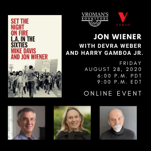 08/28/2020 —Jon Wiener and guests discuss Set the Night on Fire: L.A. in the Sixties
