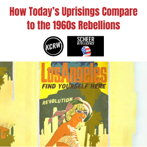 How Today's Uprisings Compare to the 1960s Rebellions