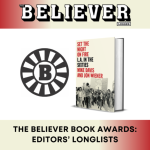 The Believer Book Awards: Editors' Longlists